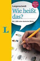 LANGENSCHEIDT Wie heißt das? Deutsch lernen für Flüchtlinge Asylanten Ausländer