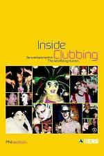 Inside Clubbing: Sensual Experiments in the Art of Being Human by Phil Jackson