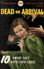 DEAD ON ARRIVAL  Hillman, 1949  PBO.