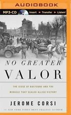 No Greater Valor : The Siege of Bastogne and the Miracle That Sealed Allied...
