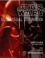 Star Wars GUIA VISUAL DEFINITIVA (Ampliada y actualizada) Planeta Comic Nuevo