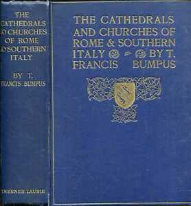 Bumpus, T Francis THE CATHEDRALS AND CHURCHES OF ROME AND SOUTHERN ITALY 1912 Ha