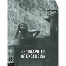 GEOGRAPHIES OF EXCLUSION SOCIETY AND DIFFERENCE IN WEST By David Sibley **NEW**