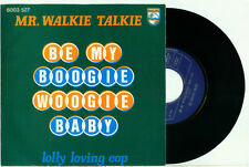 "Mr. WALKIE TALKIE Be My Boogie Woogie Baby 1976 HOLLAND PS NEAR MINT VINYL 7"""