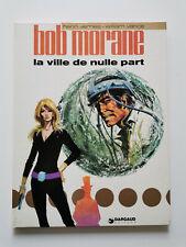 RE 1974 (très bel état) - Bob Morane 16 (la ville de nulle part) Vance & Vernes