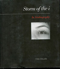 Storm of the i - An Artobiography, by; Tina Collen - 2009