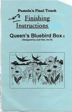 Queen's Bluebird Box Finishing Instructions ONLY Pamela's Final Touch 2007