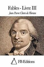 Fables - Livre III by Jean Pierre Claris De Florian (2015, Paperback)