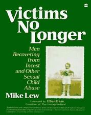 Victims No Longer: Men Recovering from Incest and Other Sexual Child Abuse, Lew,