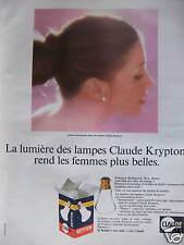 PUBLICITÉ LA LUMIERE DES LAMPES CLAUDE KRYPTON REND LES FEMMES PLUS BELLES