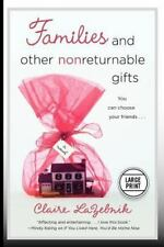 Families and Other Nonreturnable Gifts: By LaZebnik, Claire
