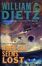 When All Seems Lost : A Novel of the Legion of the Damned-William C. Dietz-1st