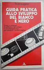 LIBRO IL FOTOGRAFO GUIDA PRATICA ALLO SVILUPPO DEL BIANCO E NERO - MONDADORI '85