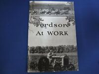 The Fordson At Work - A Reprint Of Testimonials From Owners in the Early 1900's