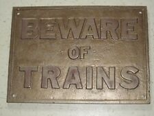 Antique Original Cast Iron Beware of Trains Railway Crossing Railroad Sign