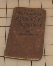 How to Conduct a CRADLE ROLL DEPARTMENT by Phebe Curtiss 1918 Small Book