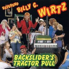 Backslider's Tractor Pull by Billy C. Wirtz (CD, Jan-1996, Hightone)