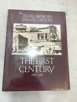 The Texas Bankers Association: The First Century, 1885-1985 TX History HBDJ NEW