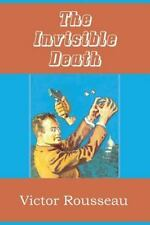 The Invisible Death by Victor Rousseau (2013, Paperback)