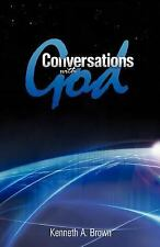Conversations with God by Kenneth A. Brown (2011, Paperback)