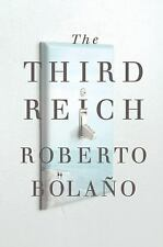 The Third Reich by Roberto Bolaño (2011, Hardcover) 1ST AMERICAN HC ED BRAND NEW