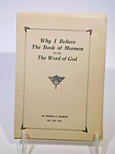 8 Why I Believe The Book Of Mormon To Be The Word Of God William A Morton LDS