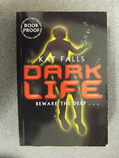 Dark Life by Kat Falls *Uncorrected Proof * P/B Pub Simon & Schuster