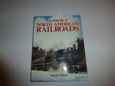 ENCYCLOPEDIA OF NORTH AMERICAN RAILROADS by AARON E. KLEIN (HARDCOVER)ms