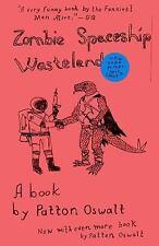 Zombie Spaceship Wasteland: A Book by Patton Oswalt
