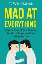 Your Guide to Anger Management, Controlling Your Frustration, and Living a...