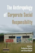Anthropology of Corporate Social Responsibility: By Dolan, Catherine Rajak, D...