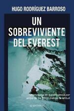 Un Sobreviviente Del Everest : Una Hazaña de Supervivencia Por Arrriba de Los...