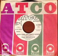 TRUE REFLECTION Beer Cans And Empty Hands 45 RARE Funk/Soul ATCO Promo NM-