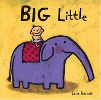 Big Little (Leslie Patricelli board books) by Leslie Patricelli