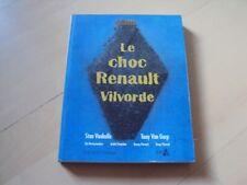 livre LE CHOC RENAULT VILVORDE - Stan VANHULLE & Tony VAN GORP