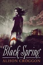 Black Spring Croggon, Alison Hardcover Used - Like New