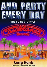 And Party Every Day : The Inside Story of Casablanca Records by Larry Harris (20
