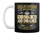 Cool Licensed Funeral Director And Embalmer Gift Coffee Mug Gift Coffee Mug