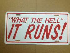 """""""What The Hell"""" It Runs! Funny Novelty License Plate Car Tag 6"""" x 12"""""""