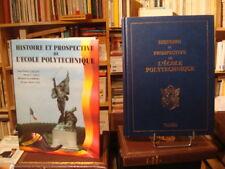 J.-P. CALLOT [collectif]  Histoire et Prospective de l'École Polytechnique 1993