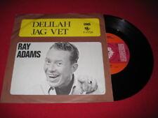 RAY ADAMS 45 - DELILAH / JAG VET - SONET - RARE SWEDEN