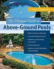 The Ultimate Guide to Above-Ground Pools (Paperback or Softback)