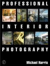 Professional Interior Photography by Michael G. Harris (1998, Paperback)