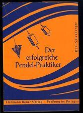 Der erfolgreiche Pendel Praktiker -- Karl Spiesberger--Geheimnis des siderischen