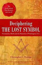 Deciphering the Lost Symbol: Freemasons, Myths and the Mysteries of Washington,
