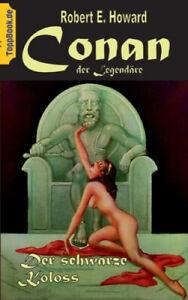 Conan der Legendäre: Der Schwarze Koloss [German] by Robert E. Howard