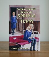 Antonia Forest's Kingscote Spring Term by Sally Hayward (2011 paperback)