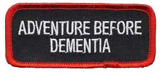 Adventure Before Dementia  Patch IRON ON 3.5 inch Funny MC BIKER PATCH