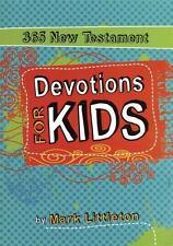 365 New Testament Devotions for Kids by Mark R. Littleton (2010, Paperback)