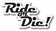 "Ride Or Die decal bumper window sticker 5.75"" X 3"" Outdoor Decal"